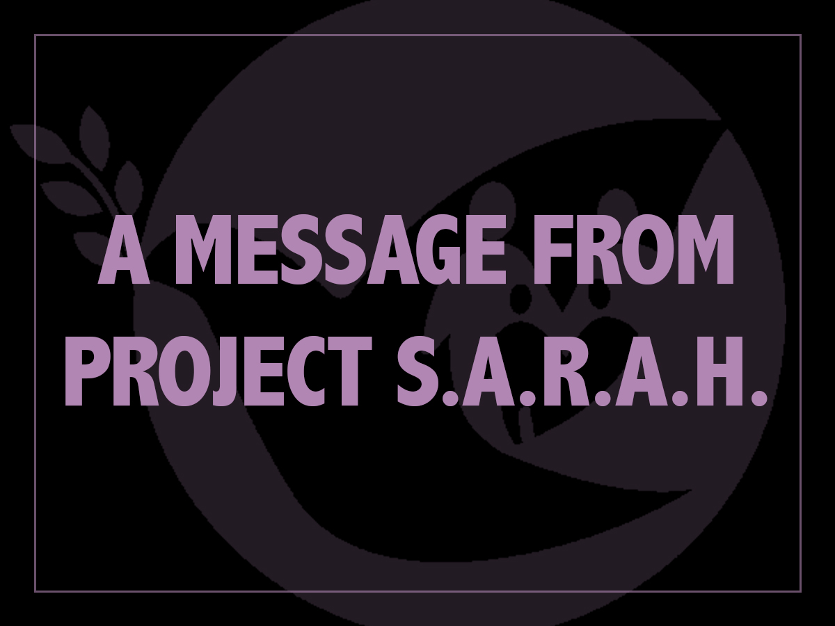A Message from Project SARAH