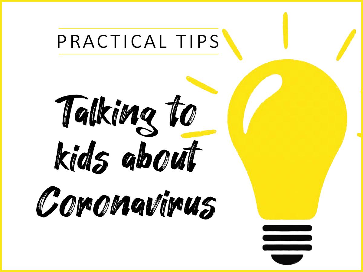 Practical Tips Talking To Kids About Coronavirus